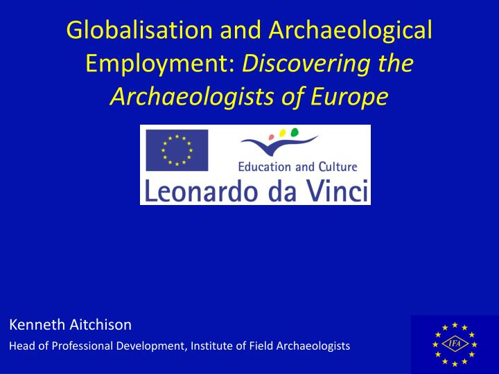 globalisation and archaeological employment discovering the archaeologists of europe n.