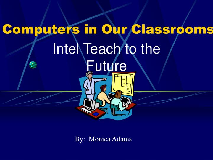 computers in our classrooms n.