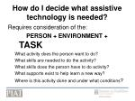 how do i decide what assistive technology is needed