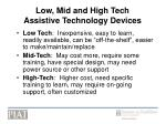 low mid and high tech assistive technology devices