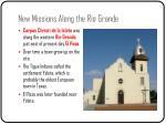new missions along the rio grande3