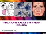 infecciones nasales de origen mic tico