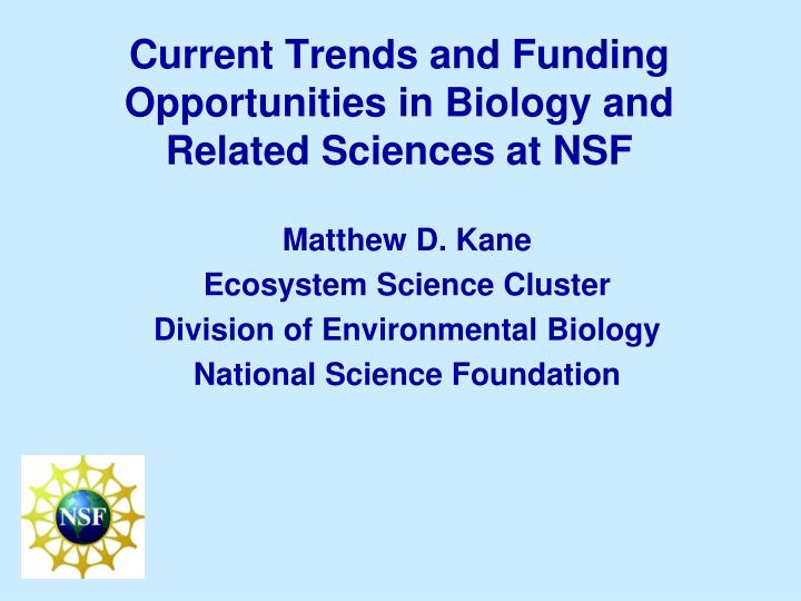 current trends and funding opportunities in biology and related sciences at nsf n.