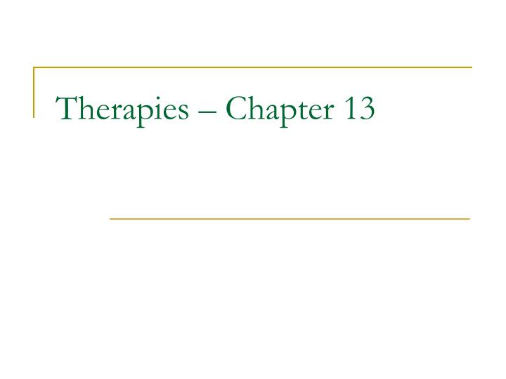 therapies chapter 13 n.