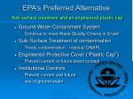 epa s preferred alternative sub surface treatment and an engineered plastic cap