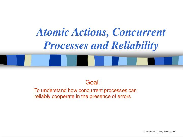 atomic actions concurrent processes and reliability n.