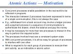 atomic actions motivation
