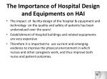 the importance of hospital design and equipments on hai