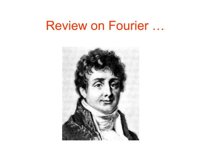review on fourier n.