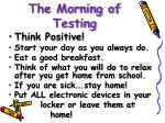 the morning of testing