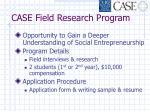 case field research program