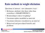ratio methods in weight elicitation