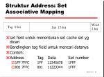 struktur address set associative mapping