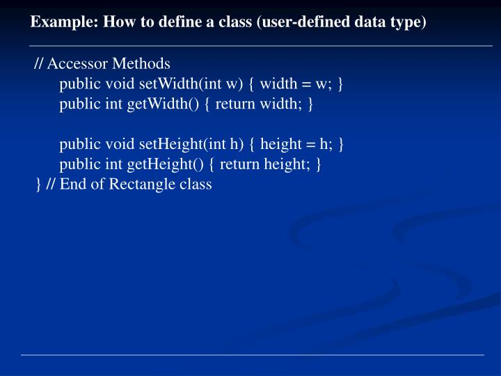 Example: How to define a class (user-defined data type)