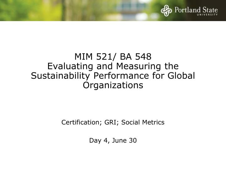 mim 521 ba 548 evaluating and measuring the sustainability performance for global organizations n.
