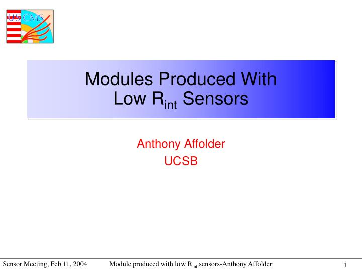 modules produced with low r int sensors n.
