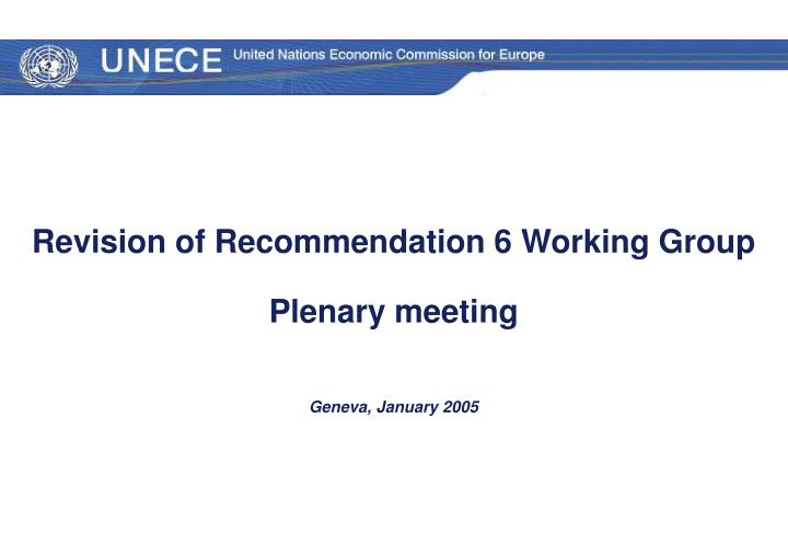 revision of recommendation 6 working group plenary meeting geneva january 2005 n.