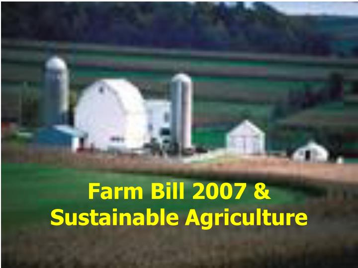 farm bill 2007 sustainable agriculture n.