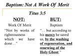 baptism not a work of merit