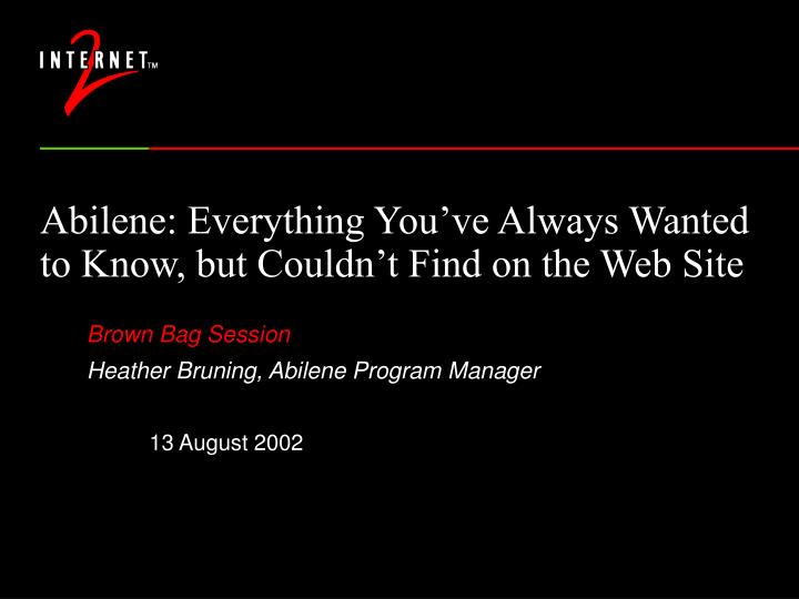 abilene everything you ve always wanted to know but couldn t find on the web site n.
