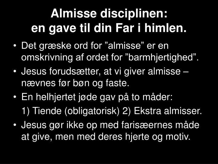 Almisse disciplinen: