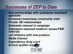 successes of zep to date