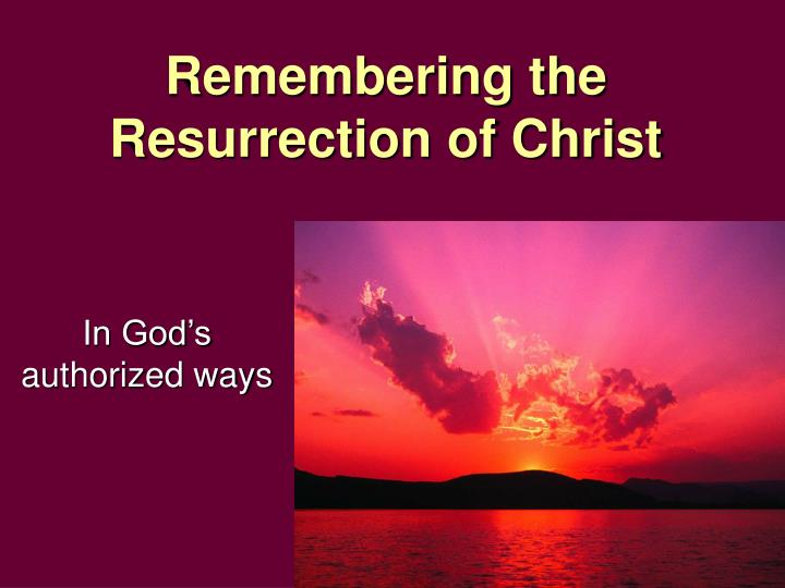 remembering the resurrection of christ n.