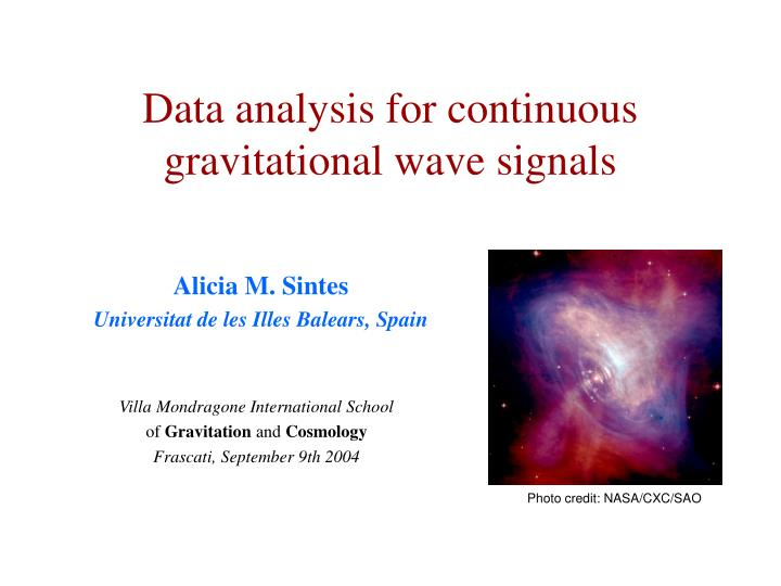 data analysis for continuous gravitational wave signals n.