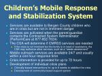 children s mobile response and stabilization system