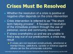 crises must be resolved