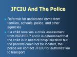 jfciu and the police