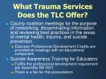 what trauma services does the tlc offer