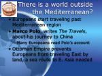 there is a world outside the mediterranean