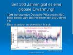seit 300 jahren gibt es eine globale erw rmung