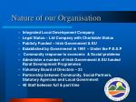 nature of our organisation