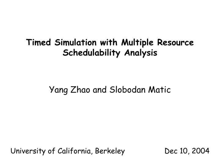 timed simulation with multiple resource schedulability analysis n.
