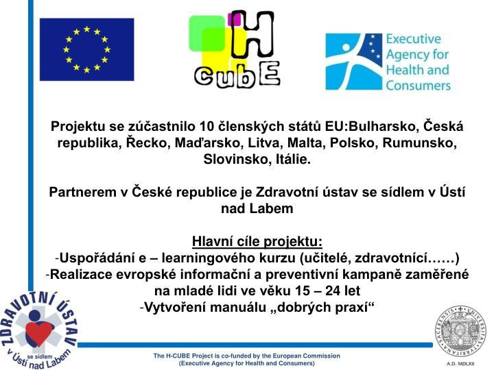 Projektu se zúčastnilo 10 členských států EU:Bulharsko, Česká republika, Řecko, Maďarsko, ...