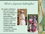 what is japanese clothing like