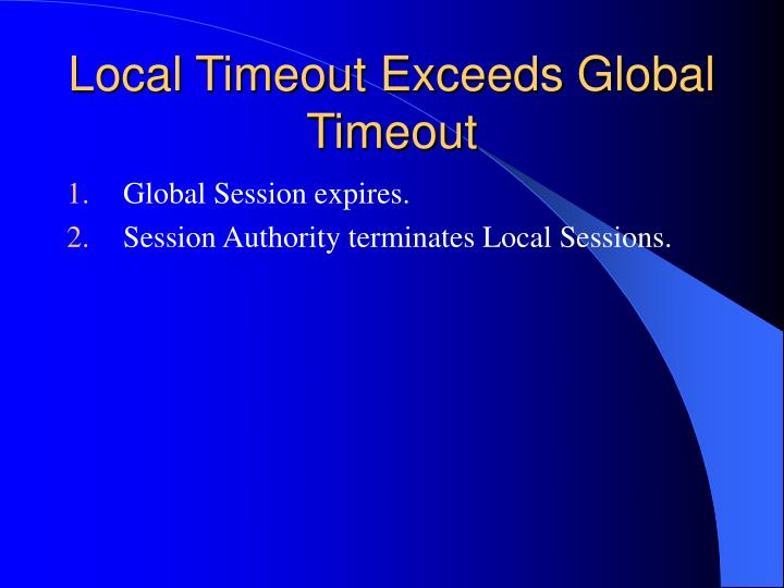 Local Timeout Exceeds Global Timeout