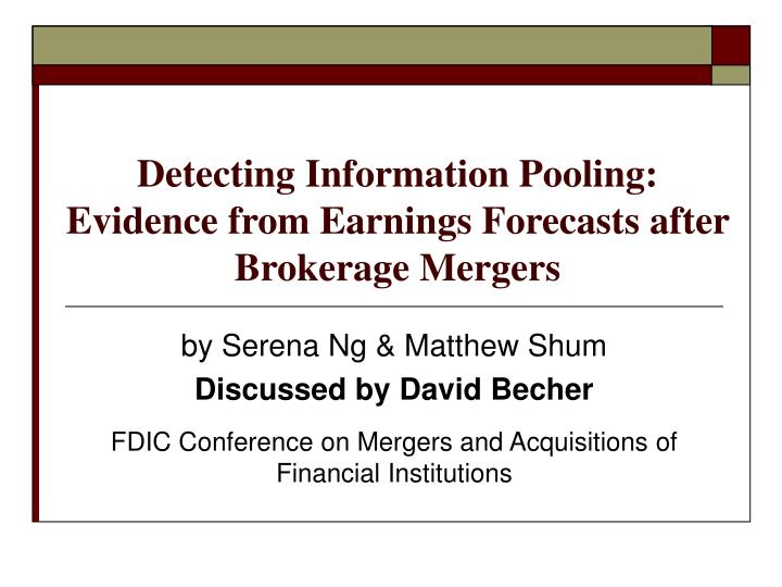 detecting information pooling evidence from earnings forecasts after brokerage mergers n.