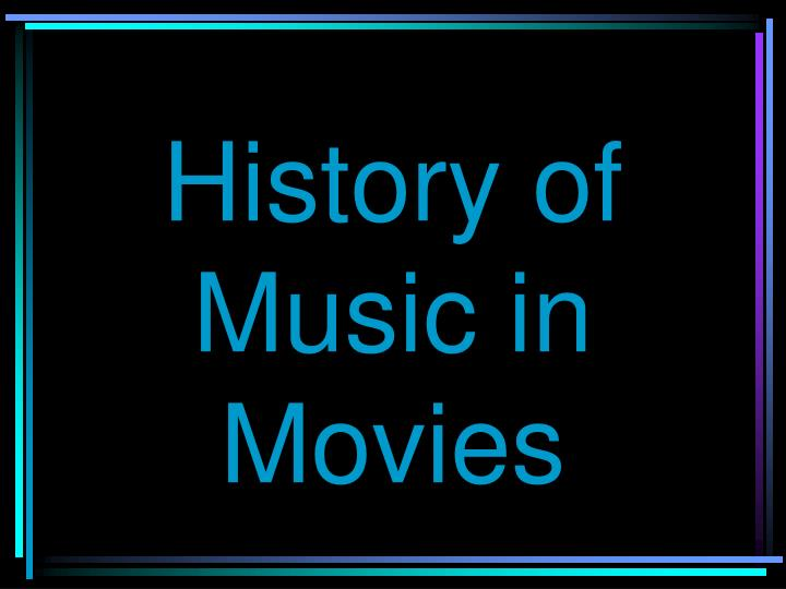 history of music in movies n.