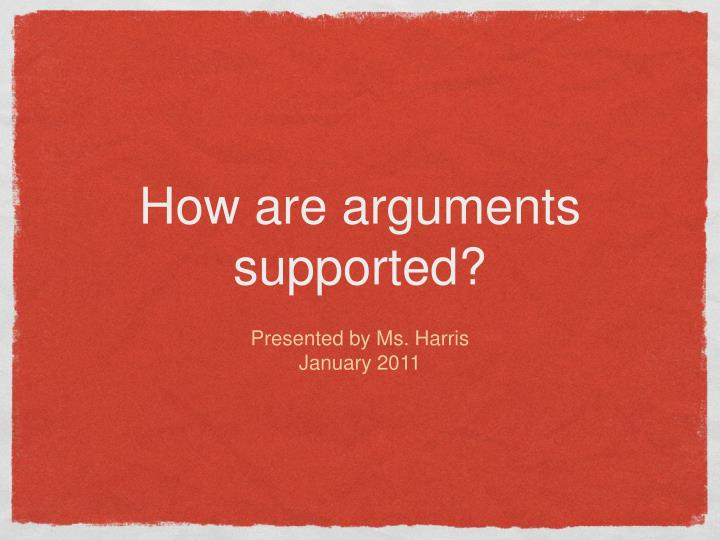 how are arguments supported n.