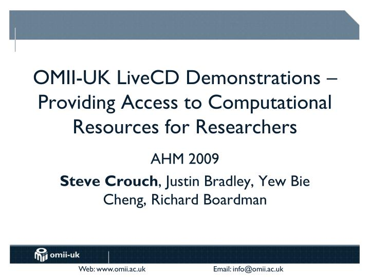 omii uk livecd demonstrations providing access to computational resources for researchers n.