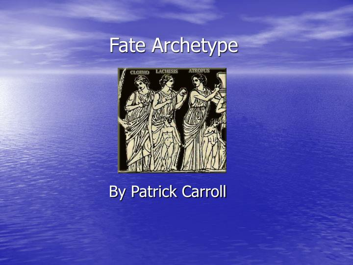 fate archetype n.