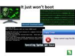 it just won t boot