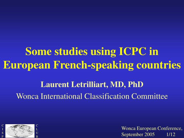 some studies using icpc in european french speaking countries n.