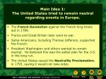 main idea 1 the united states tried to remain neutral regarding events in europe