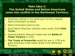 main idea 2 the united states and native americans came into conflict in the northwest territory