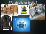 fa abiotic or biotic