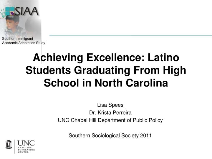 achieving excellence latino students graduating from high school in north carolina n.